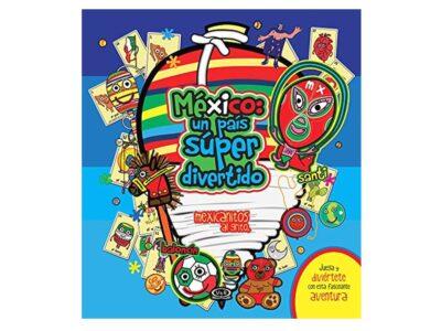 MÉXICO ES UN PAÍS SUPER DIVERTIDO - V&R EDITORAS