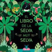 EL LIBRO DE LA SELVA MUY SELVA - V&R EDITORAS