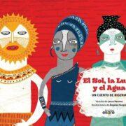 EL SOL, LA LUNA Y EL AGUA - EDICIONES EKARE