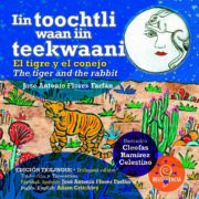 El Tigre y El Conejo, Iin Toochtli Waan Iin Teekwaani, The Tiger And The Rabbit – Editorial Resistencia