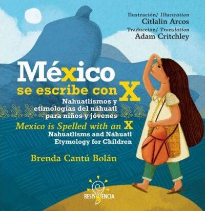 MÉXICO SE ESCRIBE CON X (MEXICO IN SPELL WITH AN X) - EDITORIAL RESISTENCIA