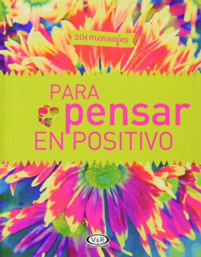 201 MENSAJES PARA PENSAR EN POSITIVO - V&R EDITORAS