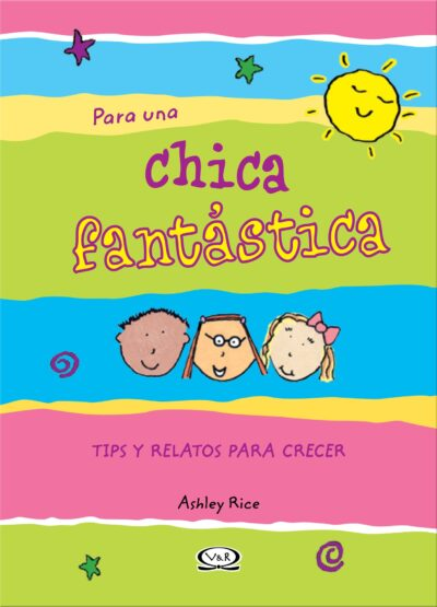 PARA UNA CHICA FANTÀSTICA (TIPS Y RELATOS PARA CRECER) - V&R EDITORAS
