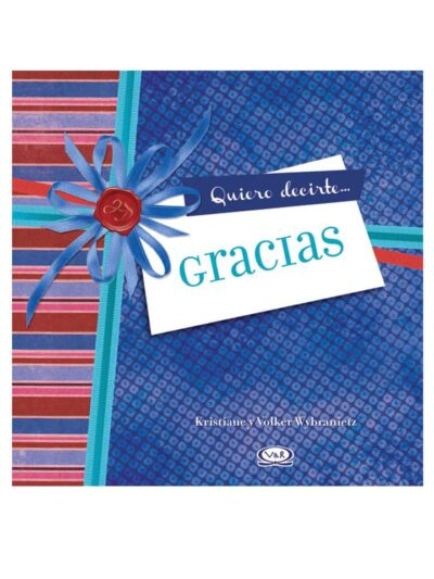 QUIERO DECIRTE GRACIAS - V&R EDITORAS