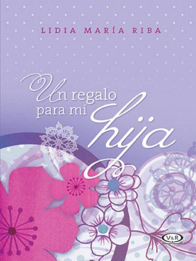 UN REGALO PARA MI HIJA - V&R EDITORAS