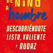 DE NIÑO A HOMBRE (DESCUBRIÈNDOTE LISTO, VALIENTE Y AUDAZ) - V&R EDITORAS
