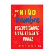 DE NIÑO A HOMBRE (DESCUBRIÉNDOTE LISTO, VALIENTE Y AUDAZ) - V&R EDITORAS
