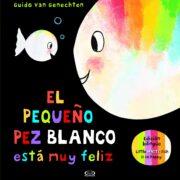 EL PEQUEÑO PEZ BLANCO ESTÁ MUY FELIZ - V&R EDITORAS