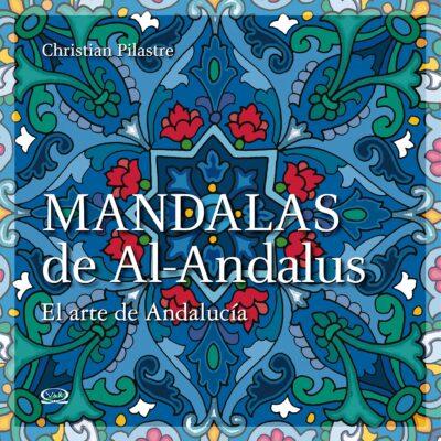 MANDALAS DE AL-ANDALUS (EL ARTE DE ANDALUCÍA) - V&R EDITORAS
