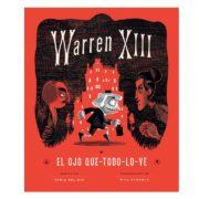 WARREN XIII EL OJO QUE TODO LO VE - V&R EDITORAS