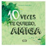 10 VECES TE QUIERO, AMIGA - V&R EDITORAS