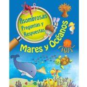 ASOMBROSAS PREGUNTAS Y RESPUESTAS MARES Y OCÉANOS - OM BOOKS INTERNACIONAL